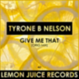 TYRONE B NELSON - GIVE ME THAT