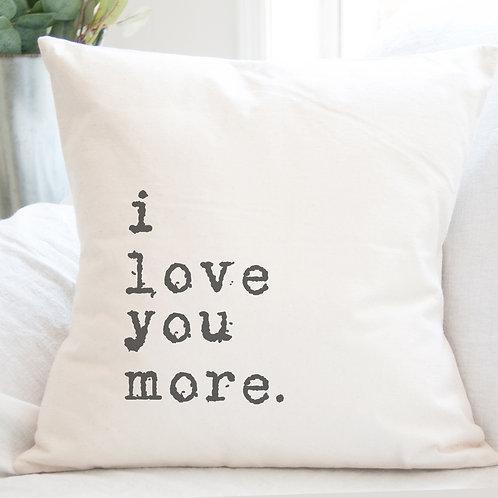 I Love You More - Cotton Canvas Pillow