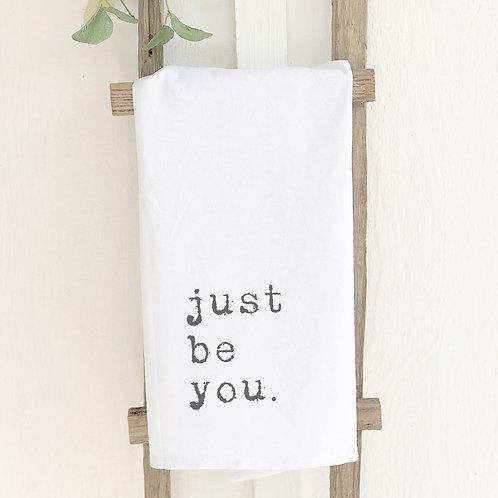 """Just Be You"" - Cotton Tea Towel"