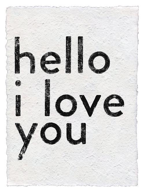 "**HELLO I LOVE YOU HANDMADE PAPER PRINT - 12""X16"""