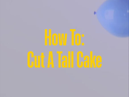 How To Cut a Tall Cake