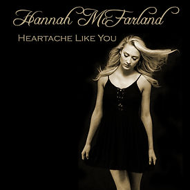 """Heartache Like You"" Hannah McFarland - CD"