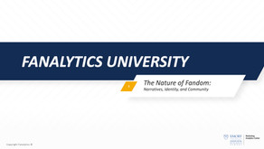 Fanalytics U Class 3: The Nature of Fandom