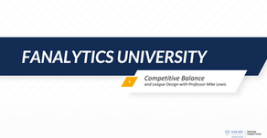 Fanalytics U Class 9: Competitive Balance and League Design