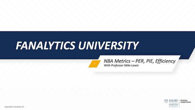 Fanalytics U Class 7: Breaking Down NBA PER, PIE, & Efficiency Metrics