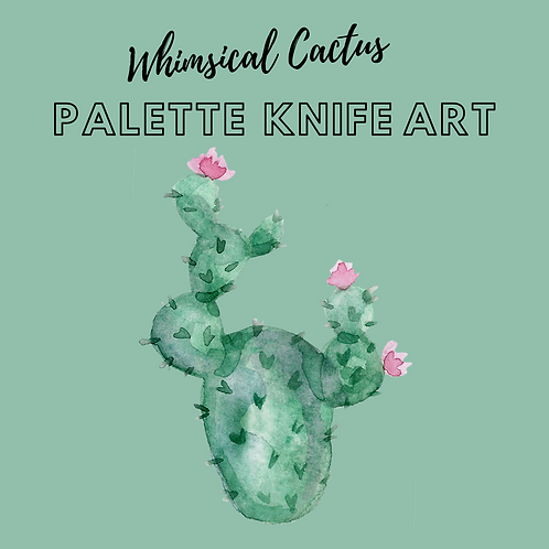 Whimsical Cactus Palette Knife E-Course