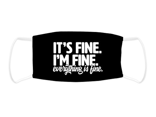 It's Fine, I'm Fine, Everything Is Fine - Face Mask  (Non Medical Grade)