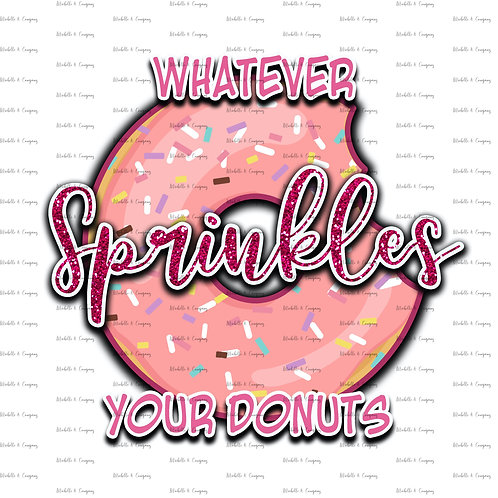 Whatever Sprinkles Your Donuts-Pink