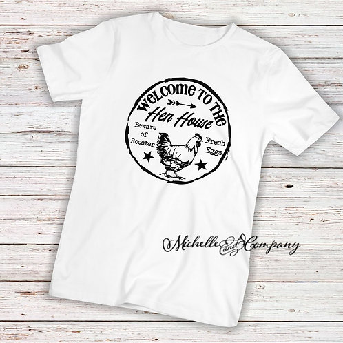 Welcome to the Hen House - TShirt