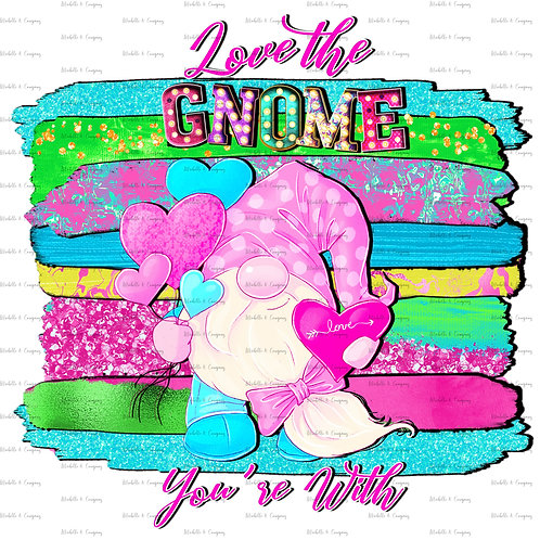 Love The Gnome You're With