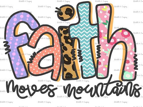 Faith Moves Mountains - TShirt