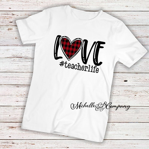 #TeacherLife Love - TShirt