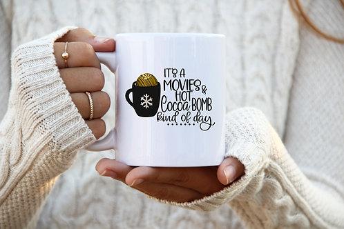 Movies & Cocoa Bomb Kind of Day- Mug