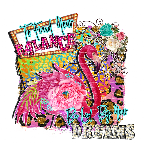 Be Led By Your Dreams - Flamingo