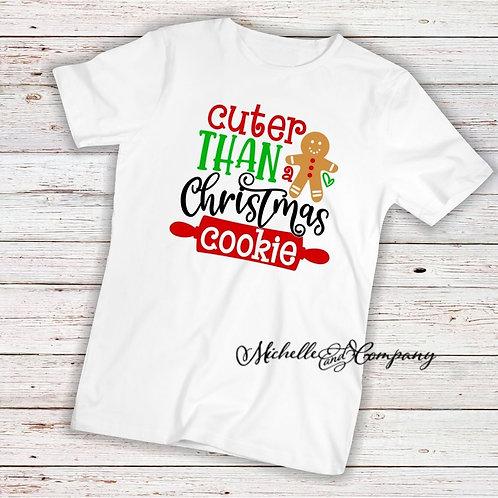 Cuter Than A Christmas Cookie - Tshirt