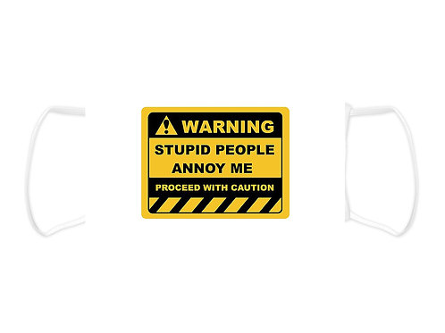 Stupid People Annoy Me -Face Mask  (Non Medical Grade)