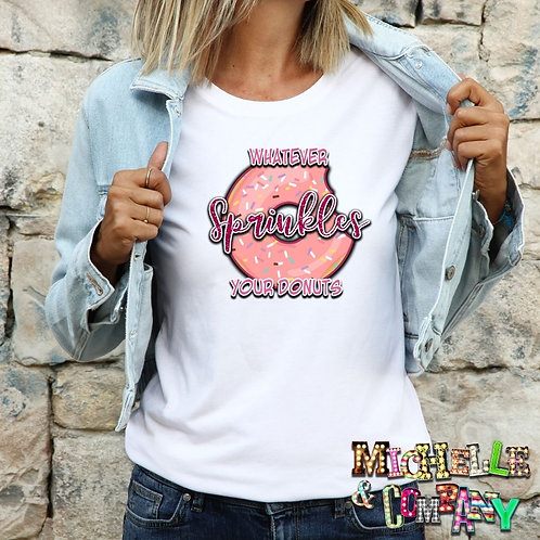 Whatever Sprinkles Your Donuts (Pink) - TShirt