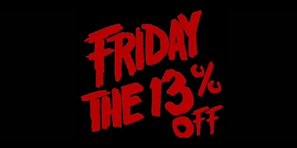 Friday the 13% OFF Sale