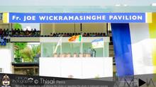 Opening of the Very Rev.Fr. Joe E. Wickramasinghe Pavilion