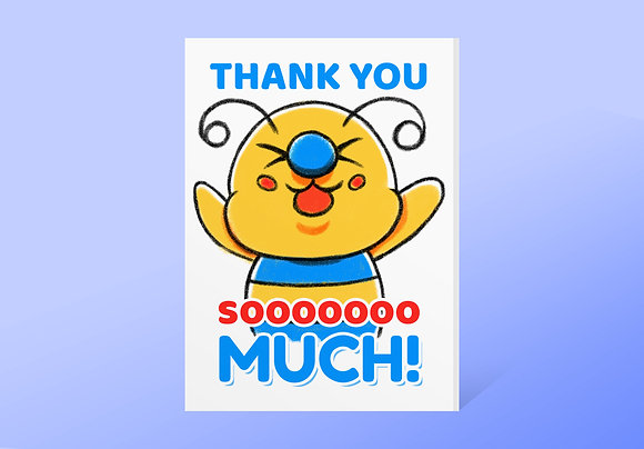 """Thank You SOOOOOOO MUCH!"" Bae-Bee Card w/ Envelope"