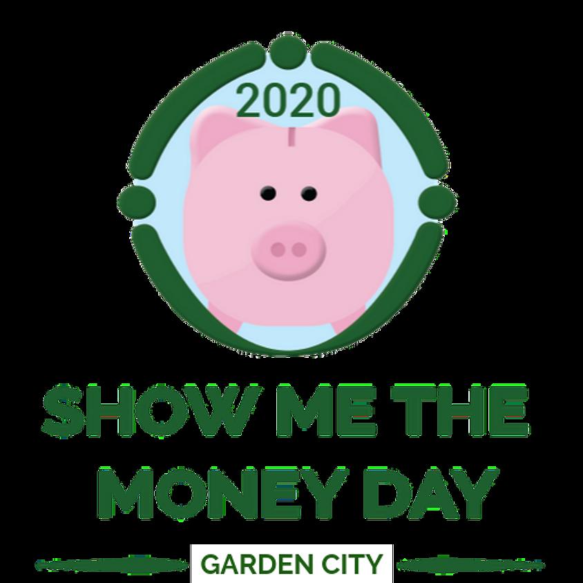 Show Me The Money Day - Garden City 2020