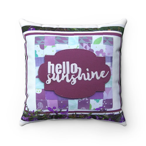 "Spun Polyester Square Pillow ""Hello, Sunshine""!"