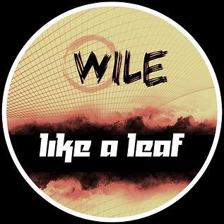 WILE - LIKE A LEAF.jpg