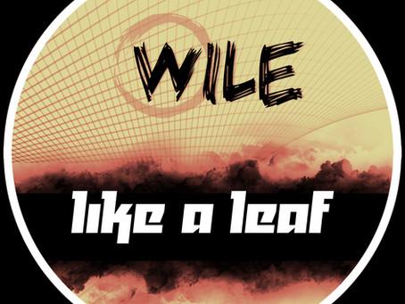 Wile, a tutta house con Like a Leaf
