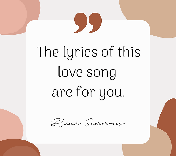 The lyrics of this love song are for you..png