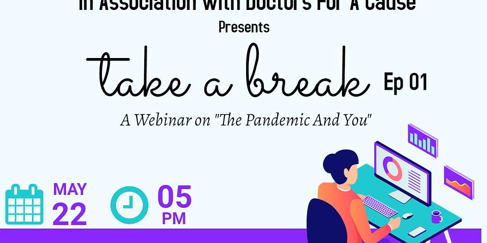 The Pandemic & You (Take a Break Ep 01)