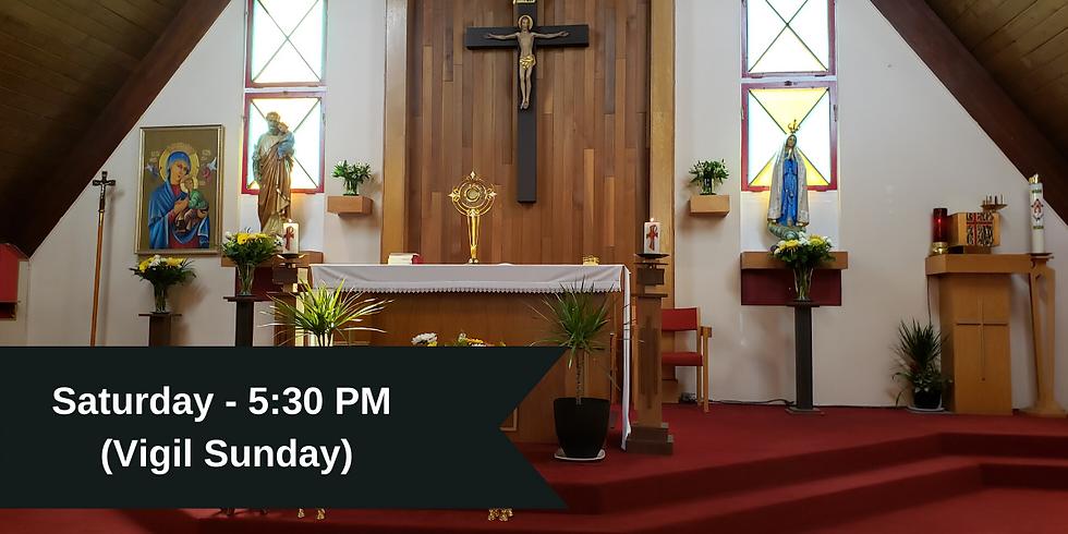 Saturday - 5:30 PM (Vigil Sunday)