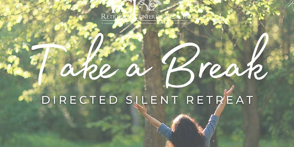 ONLINE Take a Break - Directed Silent Retreat May 28