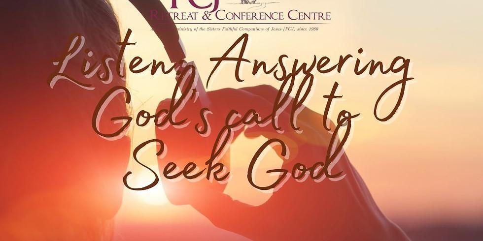 Listen: Answering God's call to Seek God