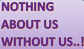 nothing-about-us-without-us (2).png