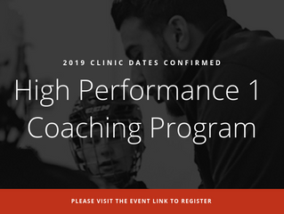 High Performance 1 Coaching Program 2019 Clinic Dates Now Confirmed