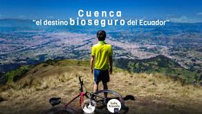 Cuenca ¡el destino bioseguro del Ecuador!