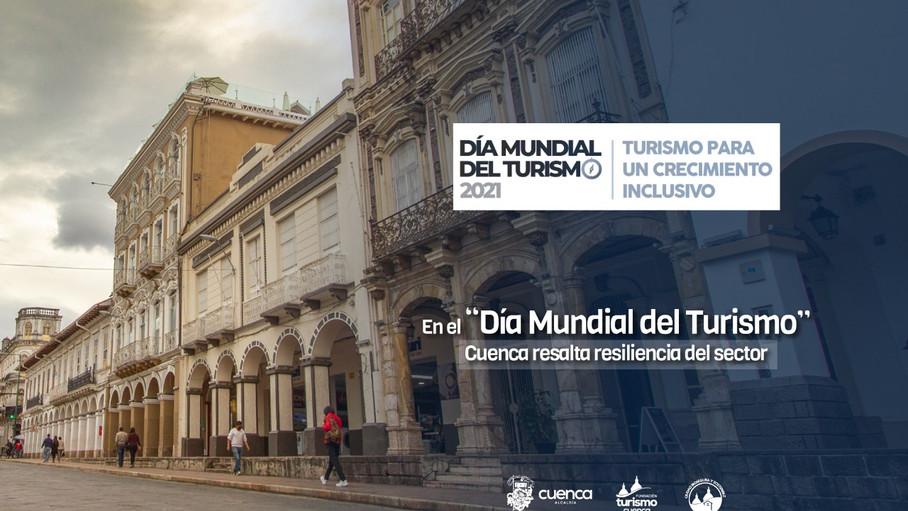 """AGENDA: En el """"Día Mundial del Turismo"""", Cuenca resalta resiliencia del sector"""