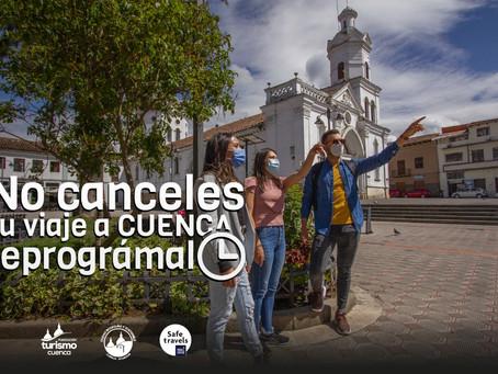 """No canceles tu visita y """"Viaja Seguro a Cuenca"""""""