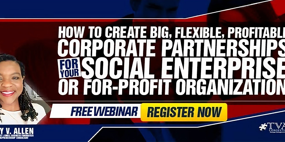 How To Create Big, Flexible, Profitable Corporate Partnerships For Your Social Enterprise or For-Profit Organization
