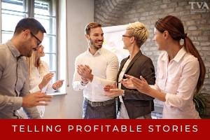 Telling Profitable Stories