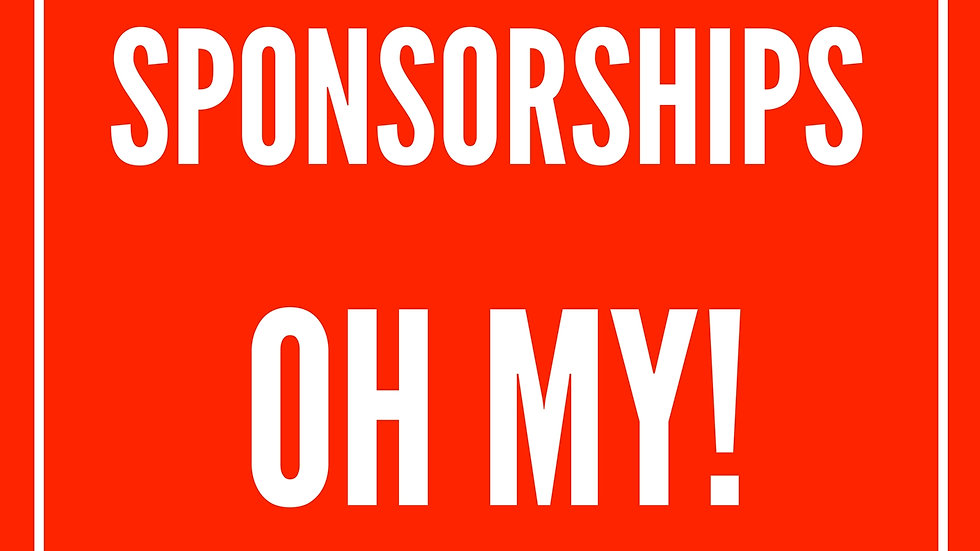 Grants and Sponsorships -  Oh My!