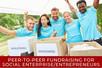 Peer-To-Peer Fundraising for Social Enterprise/Entrepreneurs