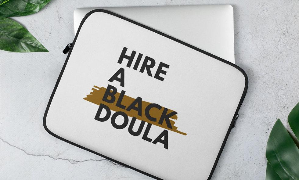 """Hire A Black Doula"" Laptop Sleeve (White)"
