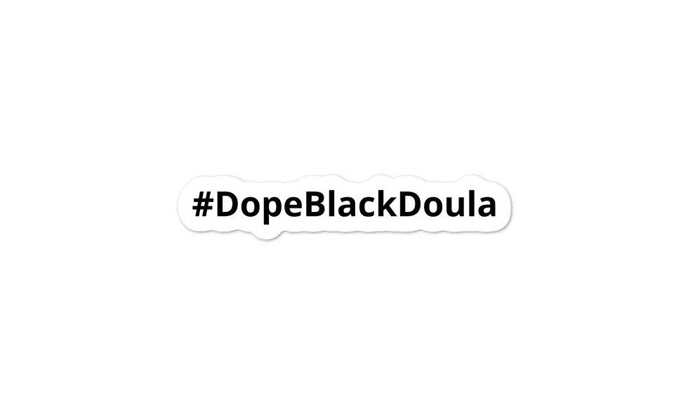 """""""Dope Black Doula"""" Bubble-Free Sticker"""