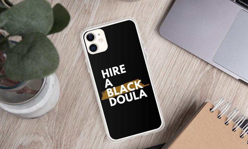 """Hire A Black Doula"" iPhone Case (Black)"