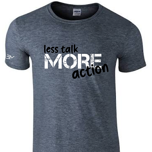 Less Talk MORE Action