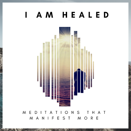 I AM Healed (Healing Meditation)