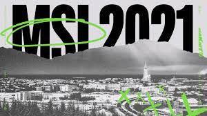 2021 LoL MSI Tournament