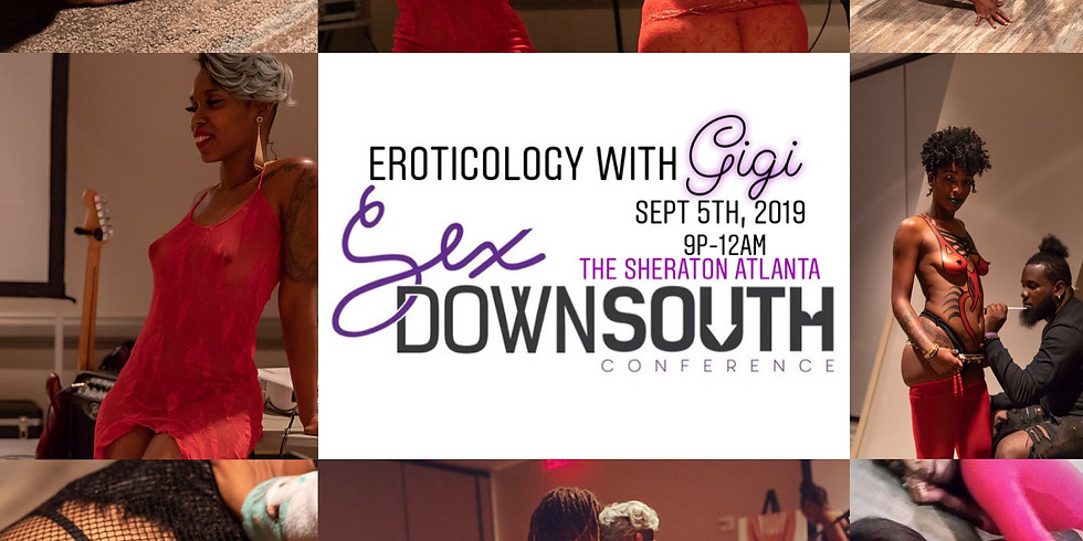 Sex Down South presents: Eroticology With Gigi