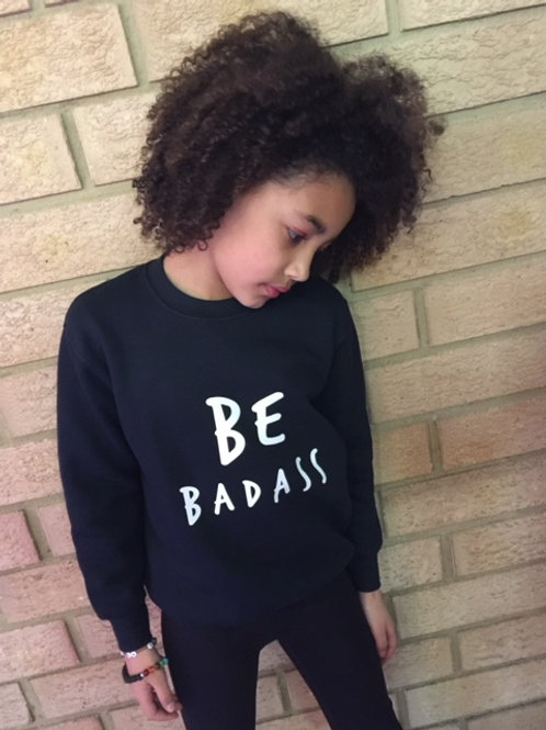 BE BADASS Black Sweat